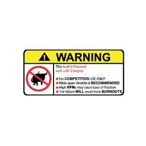 Audi W12 No Bull, Warning decal, sticker