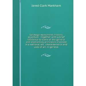 characteristics and uses of art in general Jared Clark Markham Books