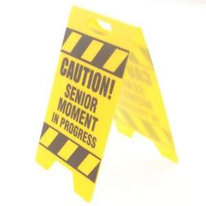 Caution Sign Senior Moment (1 ct) (1 per package) Toys