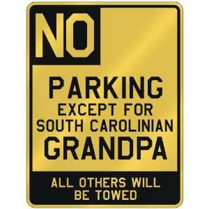 NO  PARKING EXCEPT FOR SOUTH CAROLINIAN GRANDPA  PARKING