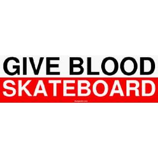 GIVE BLOOD SKATEBOARD Large Bumper Sticker Automotive