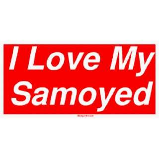 I Love My Samoyed Large Bumper Sticker Automotive